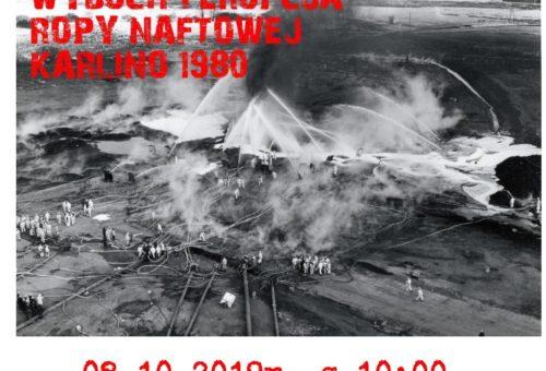 "Seminarium""Wybuch i erupcja ropy naftowej – Karlino 1980″"